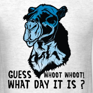 GUESS WHAT DAY IT IS ? T-Shirts - Men's T-Shirt