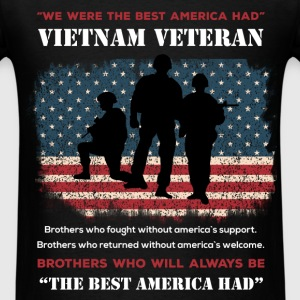 We were the best America had Vietnam Veteran. Br - Men's T-Shirt