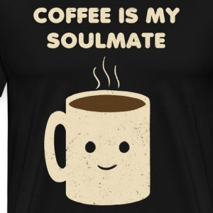 Coffee is my Soulmate T-Shirts - Men's Premium T-Shirt