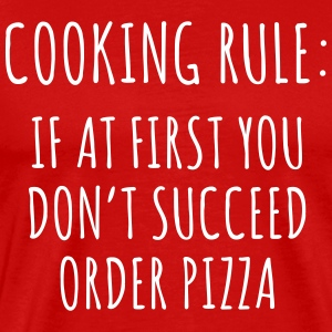 Cooking rule: If at first you don't succeed pizza T-Shirts - Men's Premium T-Shirt