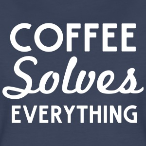 Coffee solves everything T-Shirts - Women's Premium T-Shirt