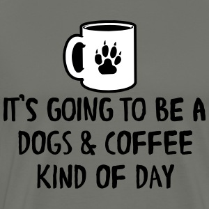 It's going to be a dogs and coffee kind of day T-Shirts - Men's Premium T-Shirt