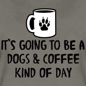 It's going to be a dogs and coffee kind of day T-Shirts - Women's Premium T-Shirt