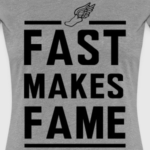 Fast makes fame. Running T-Shirts - Women's Premium T-Shirt