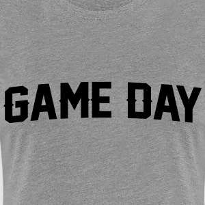 Game Day T-Shirts - Women's Premium T-Shirt