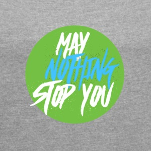 MayNothingStopYou tee for Women - Women´s Rolled Sleeve Boxy T-Shirt
