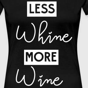 Less whine more wine T-Shirts - Women's Premium T-Shirt