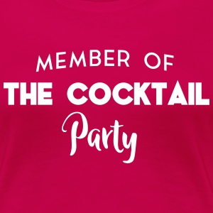 Member of the cocktail party T-Shirts - Women's Premium T-Shirt