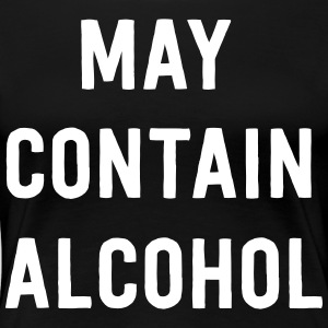May contain alcohol T-Shirts - Women's Premium T-Shirt