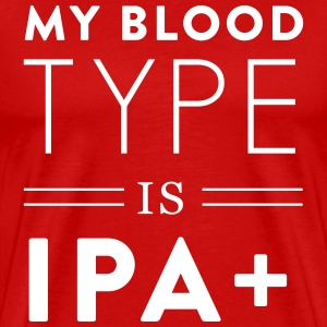 My blood type is IPA+ T-Shirts - Men's Premium T-Shirt