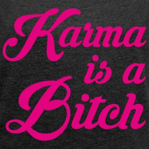 Karma Bitch typo pink T-Shirts - Women's Roll Cuff T-Shirt