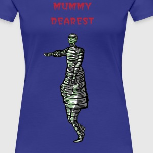 Mummy Dearest - Women's Premium T-Shirt
