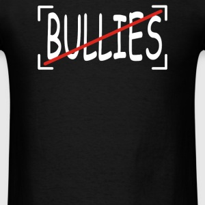 No Bullies - Men's T-Shirt