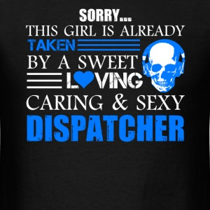 Taken By Sexy Dispatcher Shirt - Men's T-Shirt