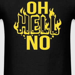 Oh Hell No - Men's T-Shirt