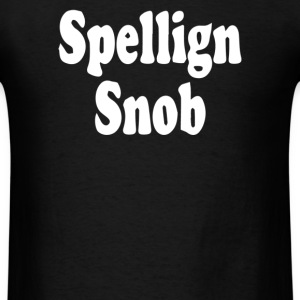 spelling snob - Men's T-Shirt
