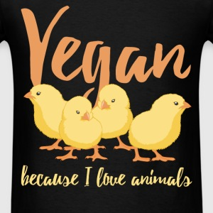Vegan. Because I love animals - Men's T-Shirt