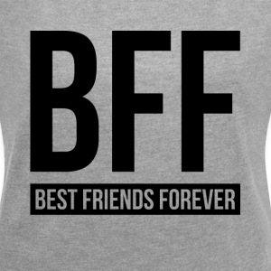 BEST FRIENDS FOREVER T-Shirts - Women´s Rolled Sleeve Boxy T-Shirt