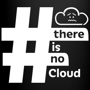 'There Is No Cloud' Hashtag Mug - Full Color Mug