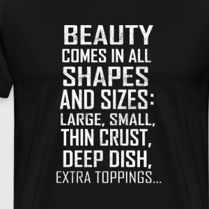 Beauty Comes In All Shape T-Shirts - Men's Premium T-Shirt