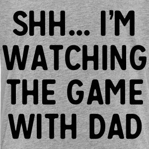 Shh I'm watching the game with dad Baby & Toddler Shirts - Toddler Premium T-Shirt
