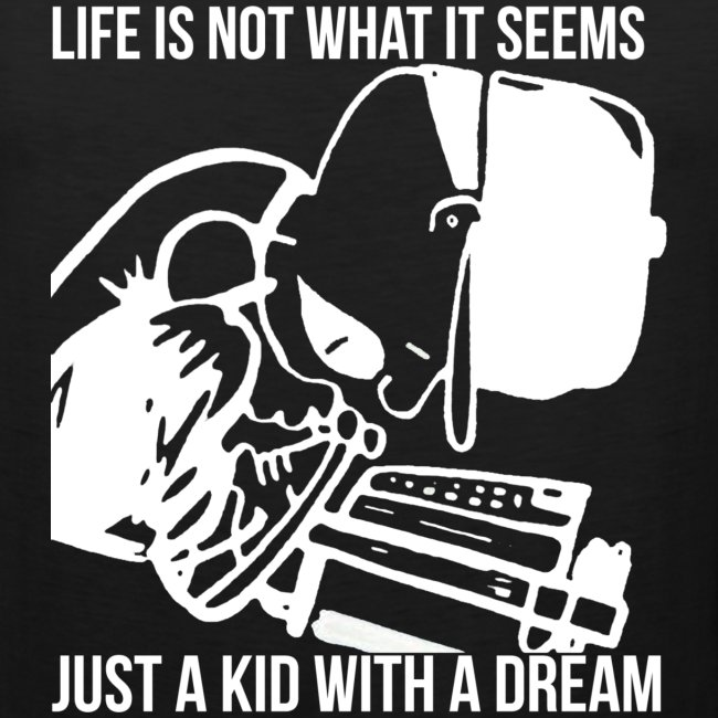 Just A Kid With A Dream Tank (White Print)