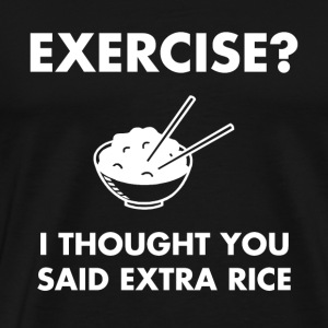 Exercise Extra Rice - Men's Premium T-Shirt