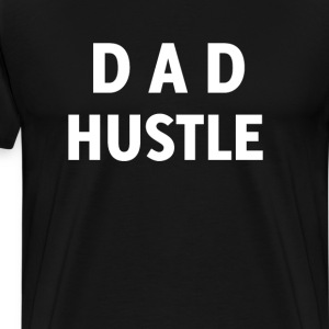 Men's Dad Hustle Funny T-Shirts - Men's Premium T-Shirt
