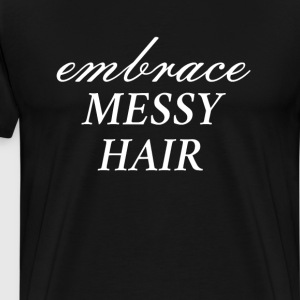 Embrace Messy Hair T-Shirts - Men's Premium T-Shirt