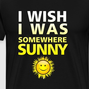 I Wish I Was Somewhere Su T-Shirts - Men's Premium T-Shirt