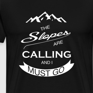 The Slopes Are Calling An T-Shirts - Men's Premium T-Shirt