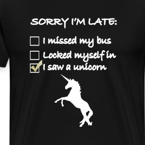 Sorry I am Late I Saw T-Shirts - Men's Premium T-Shirt