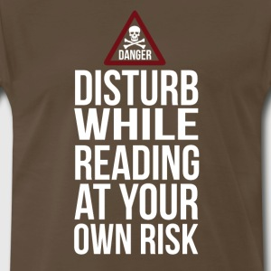 Disturb Reading At Your O T-Shirts - Men's Premium T-Shirt