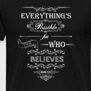 Everything Is Possible Fo T-Shirts - Men's Premium T-Shirt