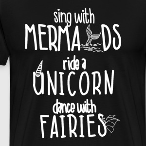 Sing with Mermaids Ride a T-Shirts - Men's Premium T-Shirt