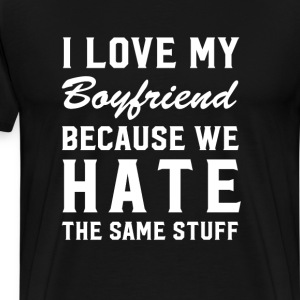 I Love My Boyfriend Becau T-Shirts - Men's Premium T-Shirt