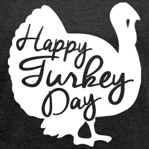 Happy Turkey Day T-Shirts - Women´s Roll Cuff T-Shirt