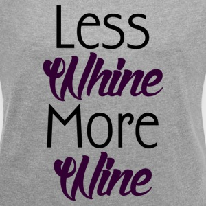 WINE NOT WHINE T-Shirts - Women´s Roll Cuff T-Shirt
