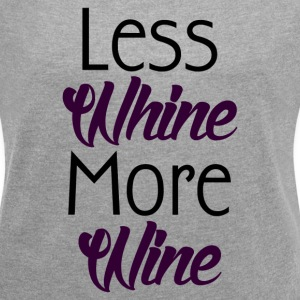 WINE NOT WHINE T-Shirts - Women´s Rolled Sleeve Boxy T-Shirt