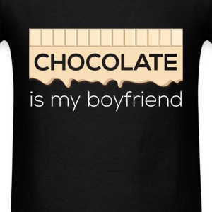 Chocolate is my boyfriend - Men's T-Shirt