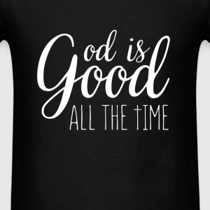 God is good all the time - Men's T-Shirt