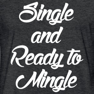 READY TO MINGLE T-Shirts - Fitted Cotton/Poly T-Shirt by Next Level