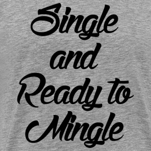 READY TO MINGLE T-Shirts - Men's Premium T-Shirt