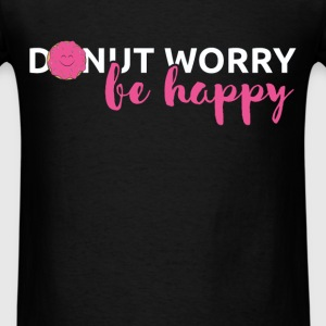 Donut worry be happy - Men's T-Shirt