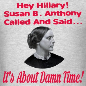 Hey Hillary Its About Damn Time - Men's T-Shirt