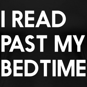 I read past my bedtime T-Shirts - Women's Premium T-Shirt