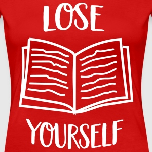 Lose yourself in a book T-Shirts - Women's Premium T-Shirt