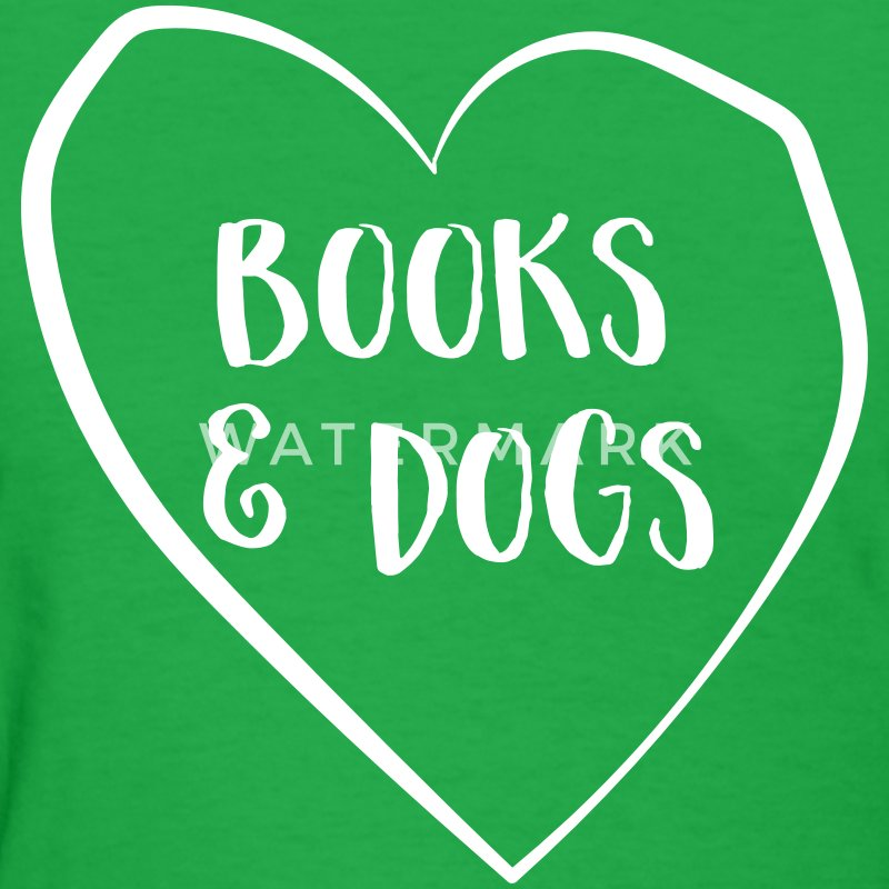 Love books and dogs T-Shirts - Women's T-Shirt