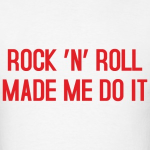 Rockn Roll made me red T-Shirts - Men's T-Shirt