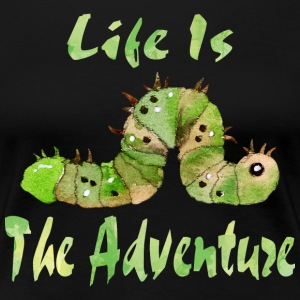 Life Is The Adventure - Women's Premium T-Shirt